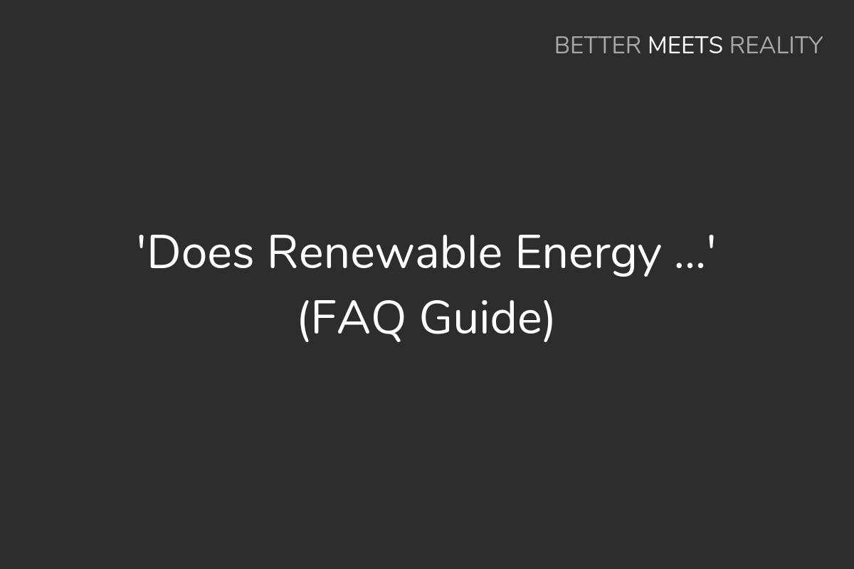 'Does Renewable Energy ...' (FAQ Guide)
